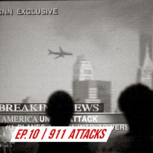 ep.10 | 911 attacks